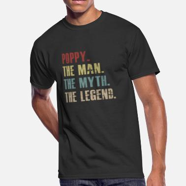 Legend Poppy The Man The Myth The Legend T shirt for men - Men's 50/50 T-Shirt