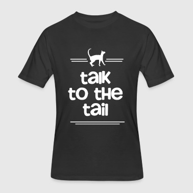 Tail Cat Cats - Cat. Talk to the Tail - Men's 50/50 T-Shirt