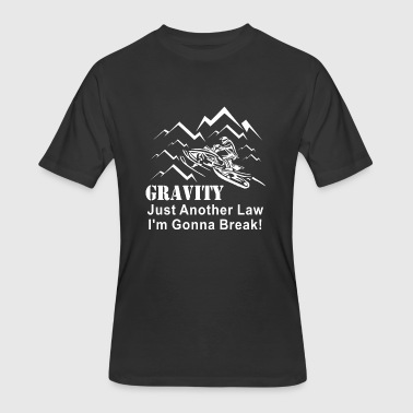 Snowmobile - Gravity Just Another Law I'm Gonna - Men's 50/50 T-Shirt