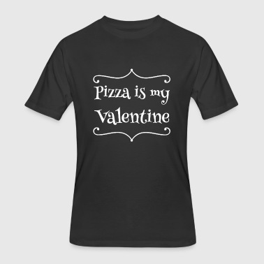 Mystic Pizza Pizza - Pizza is my valentine - Men's 50/50 T-Shirt