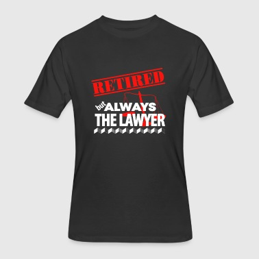 Lawyer Symbol Lawyer - Retired But Always The Lawyer - Men's 50/50 T-Shirt