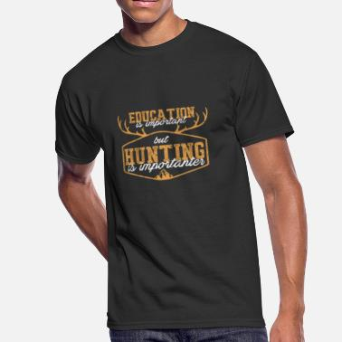 Hunting Camp Hunting Hunting Is Importanter Hunter Funny - Men's 50/50 T-Shirt