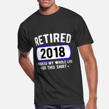 Funny Retirement Retired 2018 Shirt Funny Retirement Party Gift - Men's 50/50 T-Shirt