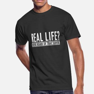 Gamer Gamer - Gamer: Real life? Never heard of that se - Men's 50/50 T-Shirt