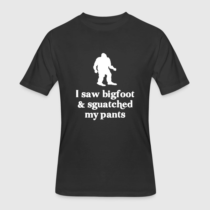I saw bigfoot and squatched my pants - Men's 50/50 T-Shirt