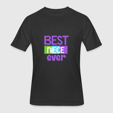 Best Niece Ever Best Niece Ever Shirt - Gift - Men's 50/50 T-Shirt