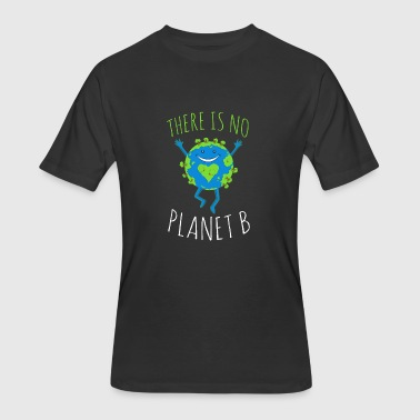 Earth Day No Planet B There Is No Planet B - Earth Day - Men's 50/50 T-Shirt
