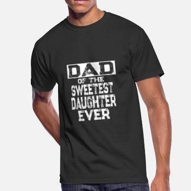 Sweetest Day Dad of the Sweetest Daughter Ever - Men's 50/50 T-Shirt