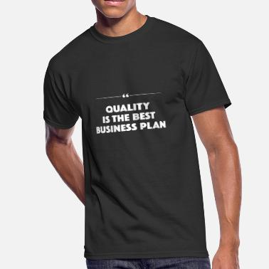 Business Plan Quality Is The Best Business Plan - Work - TB - Men's 50/50 T-Shirt