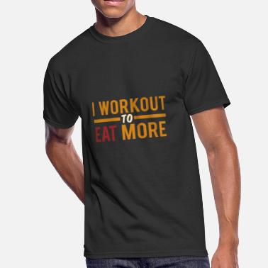 I Eat Out I work out to eat more - Men's 50/50 T-Shirt