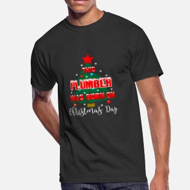 Born On Day This Plumber Was Born On Christmas Day - Men's 50/50 T-Shirt