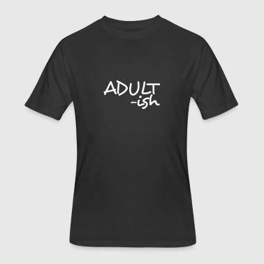 Adultish Fun Word Typo Shirt - Men's 50/50 T-Shirt