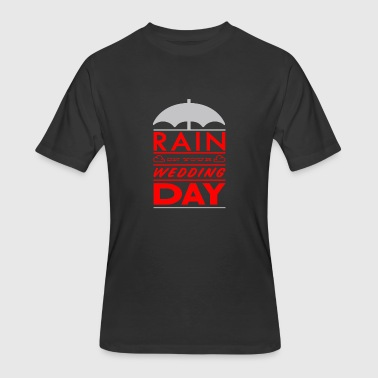 Rain on your wedding day - Men's 50/50 T-Shirt