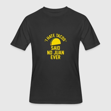 Juan�sebastián I Hate Tacos Said No Juan Funny - Men's 50/50 T-Shirt
