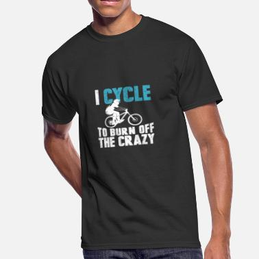 I Cycle To Burn Off The Crazy I cycle to burn off the crazy - Men's 50/50 T-Shirt