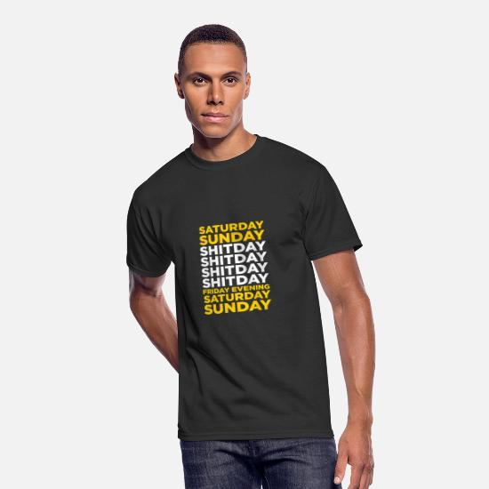 Day T-Shirts - The Shit Day In A Week! - Men's 50/50 T-Shirt black
