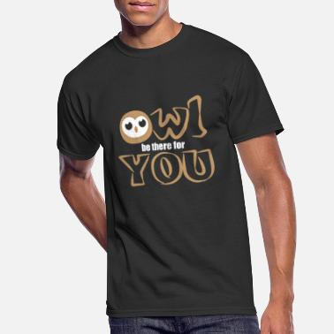 Owl Be There For You Owls Nocturnal Birds Night - Men's 50/50 T-Shirt