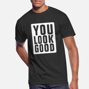 Good You Look Good - Men's 50/50 T-Shirt