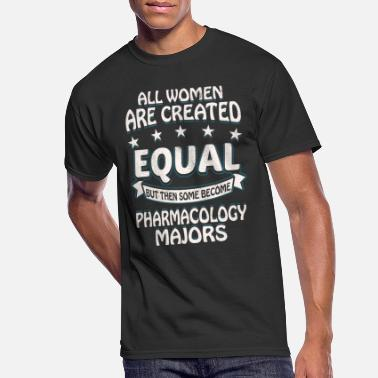 Some Women Become Pharmacology Majors - Men's 50/50 T-Shirt