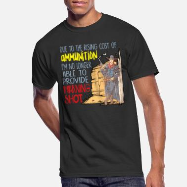 Ammunition Due To The Rising Cost Of Ammunition - Men's 50/50 T-Shirt