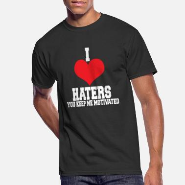 I Love Haters I LOVE HATERS - Men's 50/50 T-Shirt