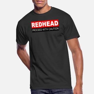 Caution REDHEAD PROCEED WITH CAUTION - Men's 50/50 T-Shirt