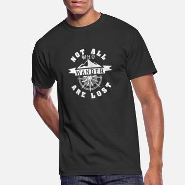 Wander Lost Not All Who Wander Are Lost - Men's 50/50 T-Shirt