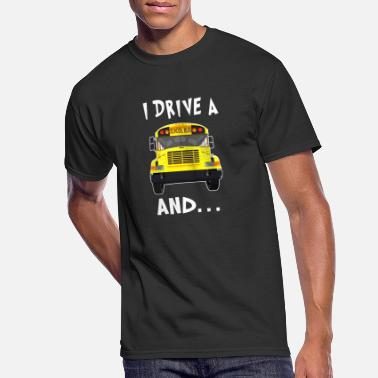 Drive Go By Car i drive a school bus and car studen drive car bus - Men's 50/50 T-Shirt