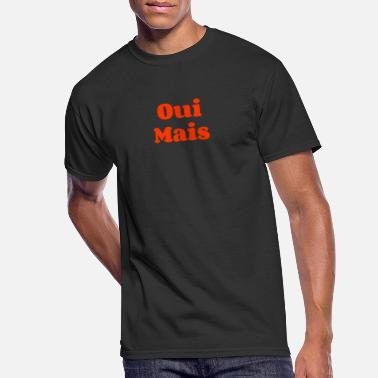 Chic Oui Mais Yes, but - Men's 50/50 T-Shirt