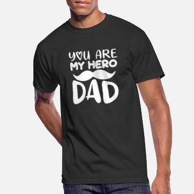 Father Day You Are My Hero Dad - Men's 50/50 T-Shirt