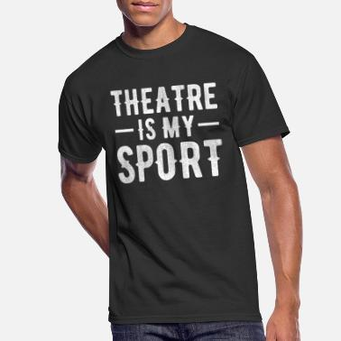 Sport Theatre Is My Sport Acting Drama Class Theater Tee - Men's 50/50 T-Shirt