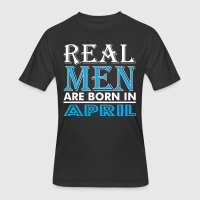 Real Men Are Born In April - Men's 50/50 T-Shirt