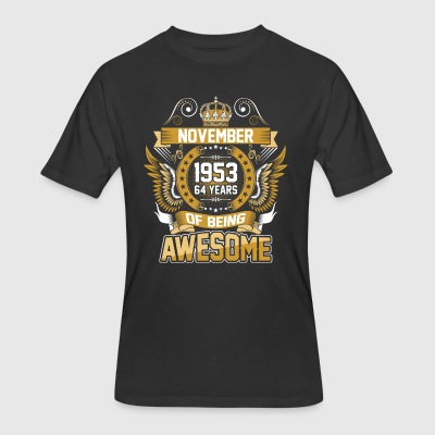 November 1953 64 Years Of Being Awesome - Men's 50/50 T-Shirt