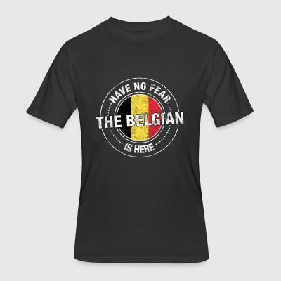 Have No Fear The Belgian Is Here - Men's 50/50 T-Shirt