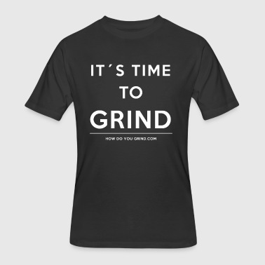 It's A Mindset - Time To Grind White - Men's 50/50 T-Shirt