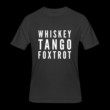 Whiskey Tango Foxtrot WTF Military Alphabet NATO - Men's 50/50 T-Shirt