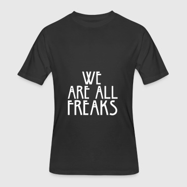 WE ARE ALL FREAKS - Men's 50/50 T-Shirt