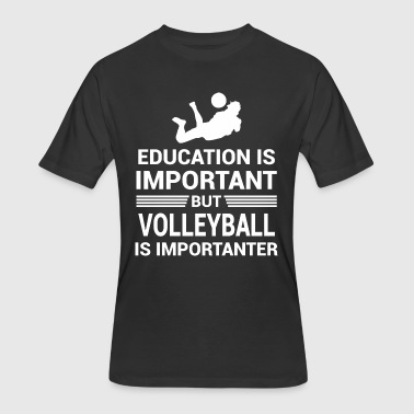 Education Important But Volleyball Importanter - Men's 50/50 T-Shirt
