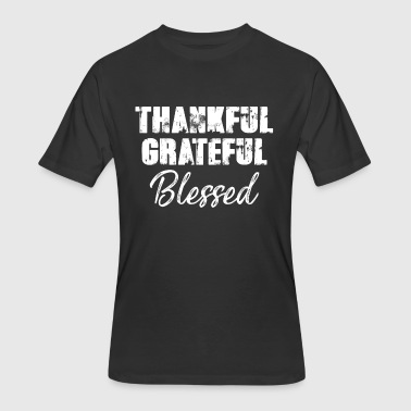 Thankful Grateful Blessed T-Shirt - Men's 50/50 T-Shirt