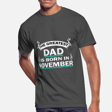Greatest Dad Born the greatest dad is born in november - Men's 50/50 T-Shirt