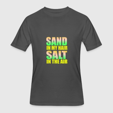 Salt Air Sand in my Hair Salt in the Air - Men's 50/50 T-Shirt