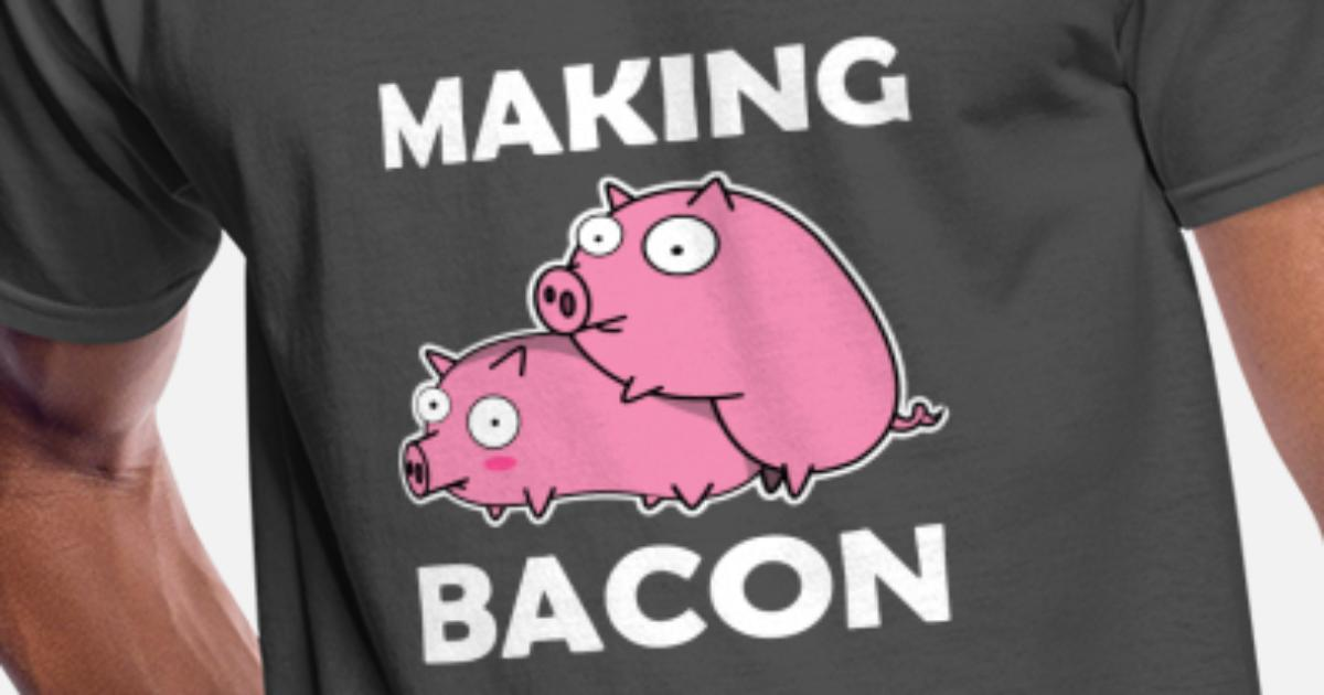 be296b37 Making Bacon Pigs Sex Farmer Funny Gift Piglet Men's 50/50 T-Shirt |  Spreadshirt