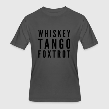 Whiskey Tango Foxtrot WTF - Men's 50/50 T-Shirt