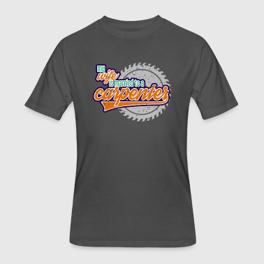 My wife is married to a Carpenter - Men's 50/50 T-Shirt