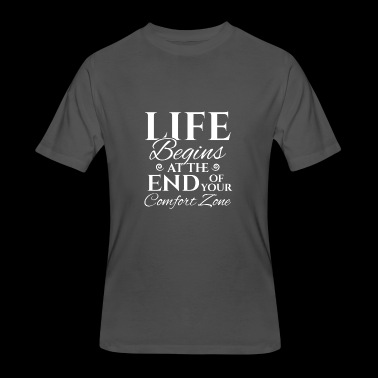 Life Begins at the End of your Comfort Zone - Men's 50/50 T-Shirt