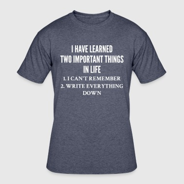 Everything Writing I've Learned Two Important Things in Life - Men's 50/50 T-Shirt
