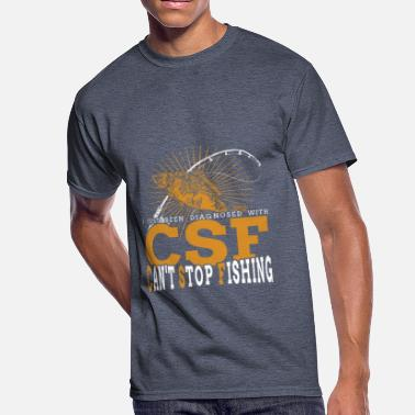 Fisherwomen I Just Been Diagnosed With CSF Can't Stop Fishing - Men's 50/50 T-Shirt
