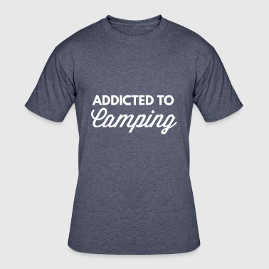 Addicted to Camping - Men's 50/50 T-Shirt