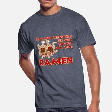 Meatball Humor sauce and Meatballs be with you for all times Ram - Men's 50/50 T-Shirt