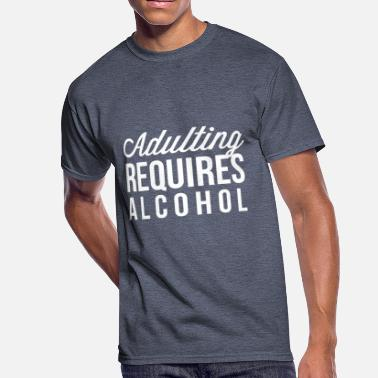 Adulting Adulting requires alcohol - Men's 50/50 T-Shirt